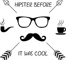 Hipster Before it Was Cool by unitycreative