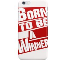 BORN TO BE A WINNER iPhone Case/Skin