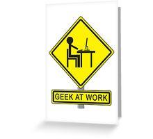 Geek At Work Greeting Card