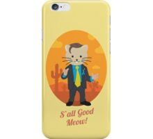 S'all Good Meow! iPhone Case/Skin