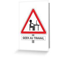 Geek au travail Greeting Card