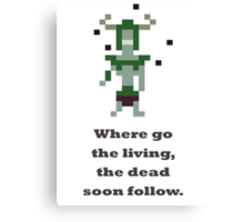 Undying - Where go the living, the dead soon follow Canvas Print