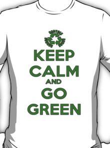 Keep Calm And Go Green T-Shirt