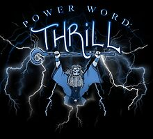 Power Word: THRILL by andagora