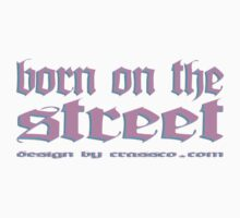 born on the street by fuxart