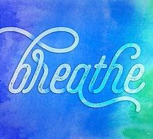 Breathe by noondaydesign