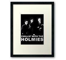 Chillin' With The Holmies Framed Print