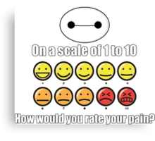 Toon Quote : Big Hero 6 - On a scale of 1 to 10, how would you rate your pain? Canvas Print