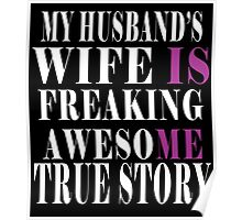 My Husband's Wife Is Freaking Awesome True Story Poster