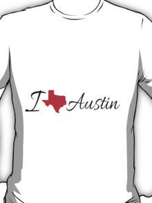 I Love Austin. T-Shirt