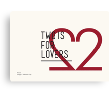 2 IS FOR LOVERS - TYPOGRAPHY EDITION - FUTURA Canvas Print