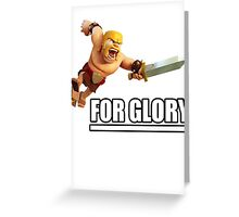 Clash of clans - FOR GLORY Greeting Card