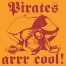 Pirates arrr cool! by superiorgraphix