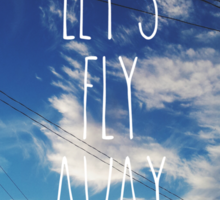 Let's fly away Sticker