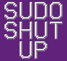 >sudo shut up T-Shirt