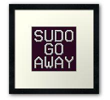 >sudo go away Framed Print