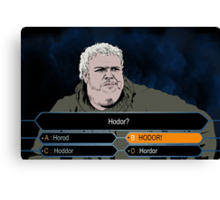 Who wants to be Hodor? Canvas Print