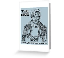 Man, You're Too Square!!! Greeting Card