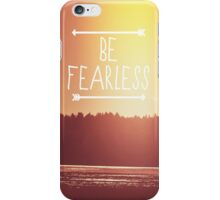 Be Fearless iPhone Case/Skin