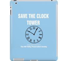 Save the Clock Tower (Back to the Future Print) iPad Case/Skin
