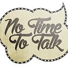 No Time To Talk by vinpez