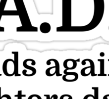 D.A.D.D. (dads against daughters dating) Sticker