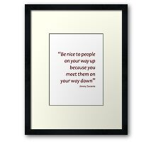 What goes up may come down... (Amazing Sayings) Framed Print