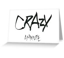 Crazy - 4Minute Greeting Card