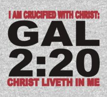 Gal 2:20 crucified with Christ. by tshirtchristian