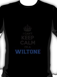 I cant keep calm Im a WILTONE T-Shirt