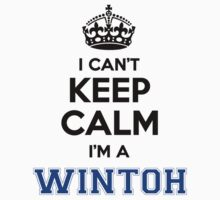 I cant keep calm Im a WINTOH T-Shirt
