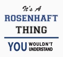 It's a ROSENHAFT thing, you wouldn't understand !! T-Shirt