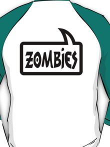 ZOMBIES SPEECH BUBBLE by Zombie Ghetto T-Shirt
