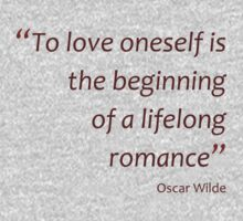 To love oneself is the beginning of a lifelong romance (Amazing Sayings) Kids Clothes