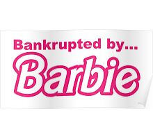 Bankrupted by... BARBIE Poster