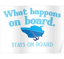 What happens on board... stays on board Poster