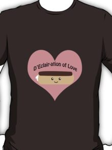 Cute and funny D'Eclair-ation of Love T-Shirt