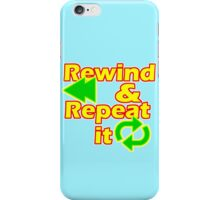 REWIND AND REPEAT IT iPhone Case/Skin