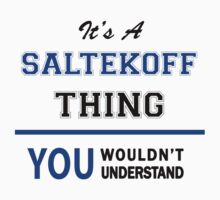It's a SALTEKOFF thing, you wouldn't understand !! by thinging