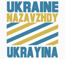 UKRAINE FOREVER (NAZAVZHDY UKRAYINA) by IMPACTEES
