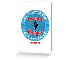 Paunch Burger Greeting Card