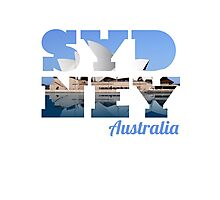 SYDNEY - text with opera house picture Photographic Print