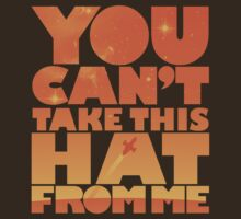 You Can't Take this HAT From Me - Orange Edition by geekchic  tees