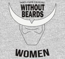 THERE'S A NAME FOR PEOPLE WITHOUT BEARDS... WOMEN  by L4nd0