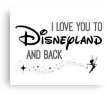 I Love You to Disneyland and Back B&W Canvas Print