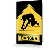 Danger: Troll XING! Greeting Card
