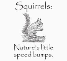 Squirrels Speed Bumps T-Shirt