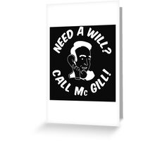 Need A Will? Call Mc Gill! - White Greeting Card