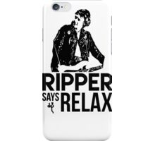Ripper Says Relax iPhone Case/Skin
