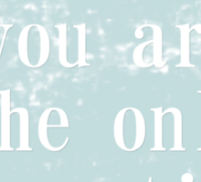 you are the only exception. Sticker